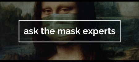 We Never Knew We'd Know So Much About Masks